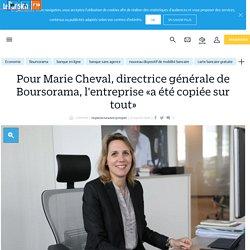 Pour Marie Cheval, directrice générale de Boursorama, l'entreprise «a été copiée sur tout»