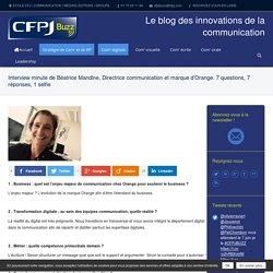 Interview minute de Béatrice Mandine, Directrice communication et marque d'Orange. 7 questions, 7 réponses, 1 selfie