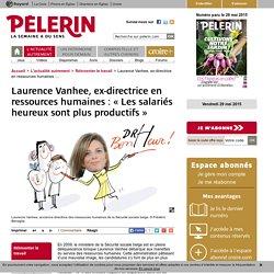 Laurence Vanhee, ancienne directrice des ressources humaines de la Sécurité sociale belge: « Les salariés heureux sont plus productifs »