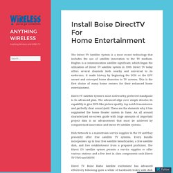 Install Boise DirectTV For Home Entertainment – ANYTHING WIRELESS