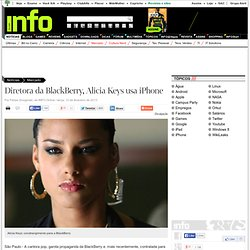 Diretora da BlackBerry, Alicia Keys usa iPhone - Mercado