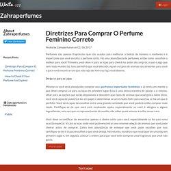 Diretrizes Para Comprar O Perfume Feminino Correto by Zahraperfumes