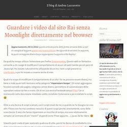 1* versione, November 2010 - Guardare i video dal sito Rai senza Moonlight direttamente nel browser