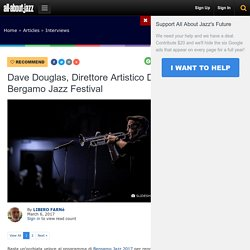Dave Douglas, direttore artistico di Bergamo Jazz Festival