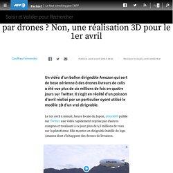 Un dirigeable Amazon qui distribue des colis par drones ? Non, une réalisation 3D pour le 1er avril