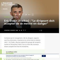 """Eric Dodin (Fraikin) : """"Le dirigeant doit accepter de se mettre en danger"""""""