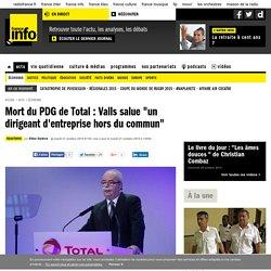 """Mort du PDG de Total : Valls salue """"un dirigeant d'entreprise hors du commun"""""""