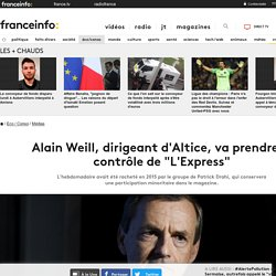 "Alain Weill, dirigeant d'Altice, va prendre le contrôle de ""L'Express"""