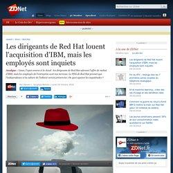 Les dirigeants de Red Hat louent l'acquisition d'IBM, mais les employés sont inquiets