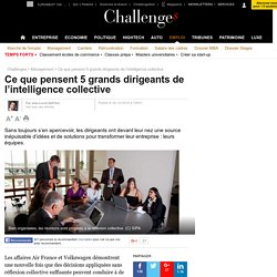 Ce que pensent 5 grands dirigeants de l'intelligence collective