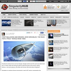First Balloons and Drones, Now Dirigibles: The Race for a Truly 'World Wide' Web