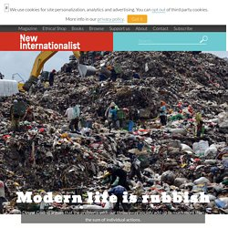 The dirt on waste: Modern life is rubbish
