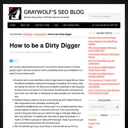 How to be a Dirty Digger