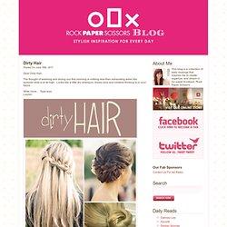 Dirty Hair « Rock Paper Scissors Blog