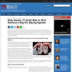 Dirty Hands: 77 ALEC Bills in 2013 Advance a Big Oil, Big Ag Agenda