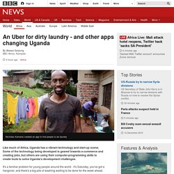 An Uber for dirty laundry - and other apps changing Uganda - BBC ...