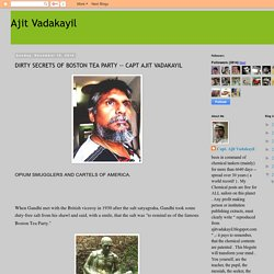Ajit Vadakayil: DIRTY SECRETS OF BOSTON TEA PARTY
