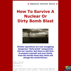Dirty Bomb Survival - How to survive a nuclear or dirty bomb blast.