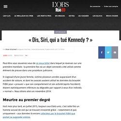 «Dis, Siri, qui a tué Kennedy?»