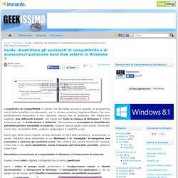 Guida: disabilitare gli assistenti di compatibilità e di scansione/riparazione hard disk esterni in Windows 7