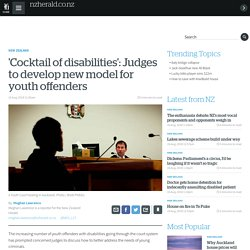 'Cocktail of disabilities': Judges to develop new model for youth offenders