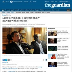 Disability in film: is cinema finally moving with the times?