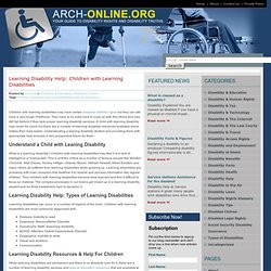 Learning Disability Help: Children with Learning Disabilities « arch-online.org – your guide to disability rights and disability truths.