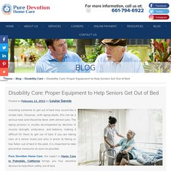 Disability Care: Proper Equipment to Help Seniors Get Out of Bed