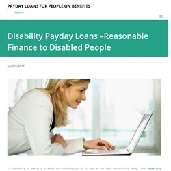 Disability Payday Loans –Reasonable Finance to Disabled People