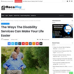 The Ways The Disability Services Can Make Your Life Easier