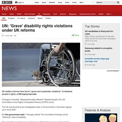 UN: 'Grave' disability rights violations under UK reforms