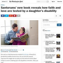 Santorums' new book reveals how faith and love are tested by a daughter's disability