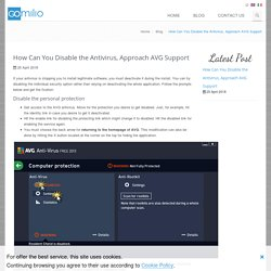 How Can You Disable the Antivirus, Approach AVG Support