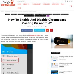 How To Enable And Disable Chromecast Casting On Android?