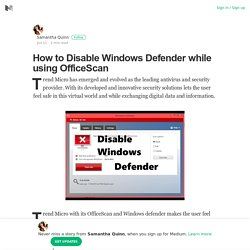 How to Disable Windows Defender while using OfficeScan