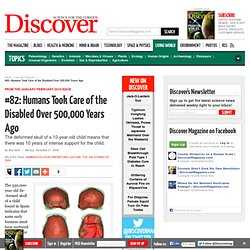 #82: Humans Took Care of the Disabled Over 500,000 Years Ago | H