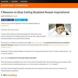 7 Reasons to Stop Calling Disabled People Inspirational