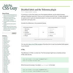 Disabled labels and the Trilemma plugin (Ask the CSS Guy)