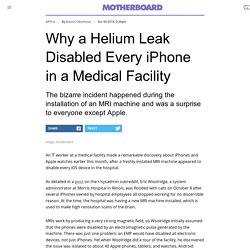 Why a Helium Leak Disabled Every iPhone in a Medical Facility
