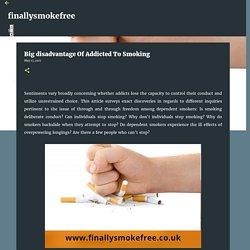 Big disadvantage Of Addicted To Smoking