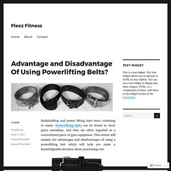 Advantage and Disadvantage Of Using Powerlifting Belts?