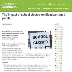 The impact of school closure on disadvantaged pupils