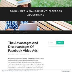 The Advantages And Disadvantages Of Facebook Video Ads