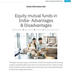 Equity mutual funds in India- Advantages & Disadvantages