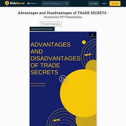 Advantages and Disadvantages of TRADE SECRETS PowerPoint Presentation - ID:10106818