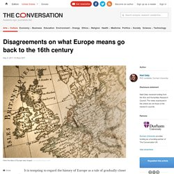 Disagreements on what Europe means go back to the 16th century