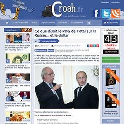 Ce que disait le PDG de Total sur la Russie… et le dollar