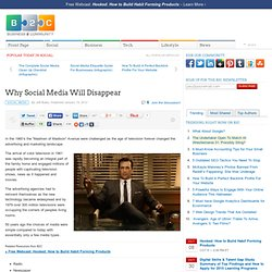 Why Social Media Will Disappear