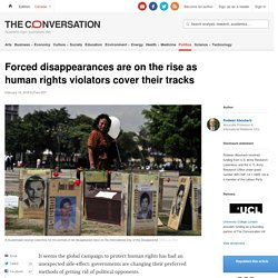 Forced disappearances are on the rise as human rights violators cover their tracks