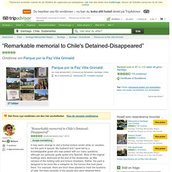 Remarkable memorial to Chile's Detained-Disappeared - Omdömen - Parque por la Paz Villa Grimaldi - TripAdvisor